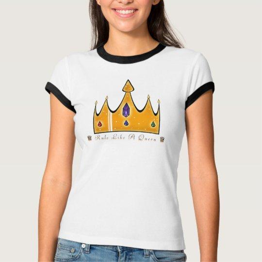 Rule Like A Queen T-Shirt