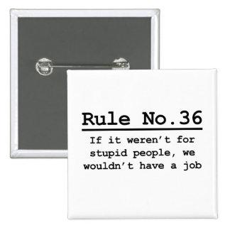 Rule No. 36 Pin