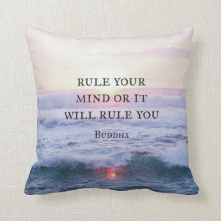 """""""Rule Your Mind Or It Will Rule You"""" - Buddha Throw Pillow"""