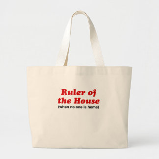 Ruler of the House When No One is House Tote Bag