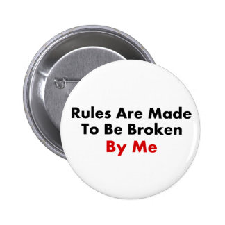 Rules Are Made To Be Broken By Me 6 Cm Round Badge