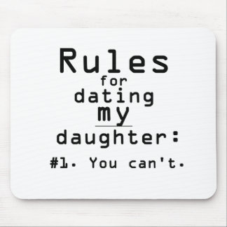 Rules for dating my daughter mouse mat