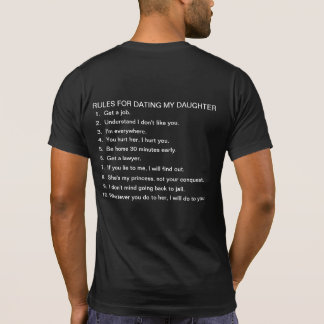 Rules for dating my daughter. T-Shirt