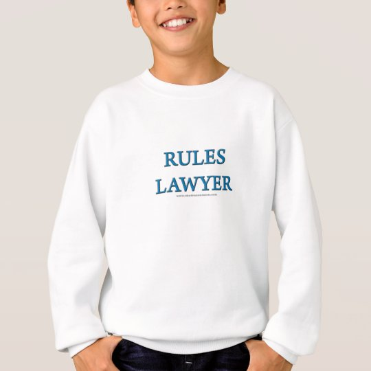 Rules Lawyer Sweatshirt