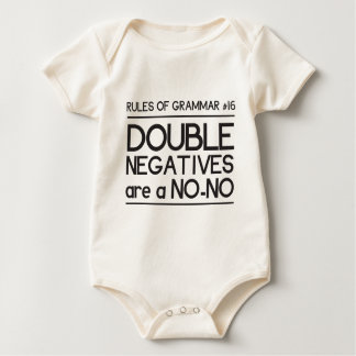 Rules of Grammar. Double Negatives are a No-No Baby Bodysuit