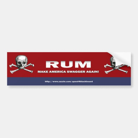 Rum: Make America Swagger Again! bumper sticker