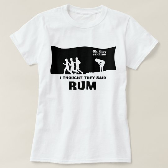 Rum or run T-Shirt