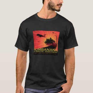 Rumbanana on Special Assignment T-Shirt