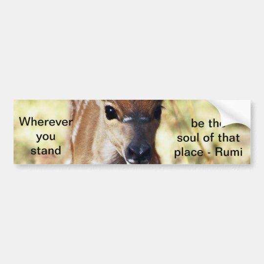 Rumi Wherever you stand Bumper Sticker
