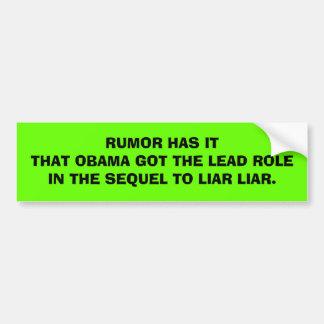 Rumor Has it that Obama Got the Lead Role Bumper Sticker