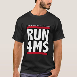 RUN 4MS (Multiple sclerosis) T-Shirt