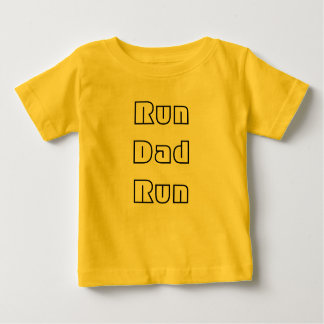 Run Dad Run Baby T-Shirt