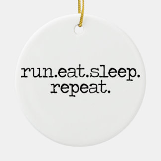 run eat sleep ornament