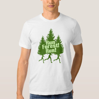 Run Forest Run Tee Shirts