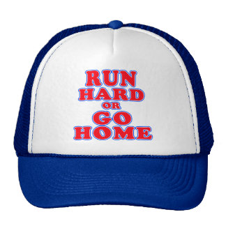 Run Hard or Go Home T-shirts, Mugs, Running Gifts Trucker Hat