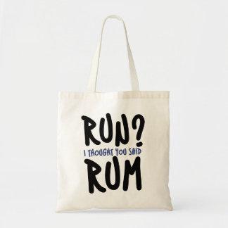 Run? I thought you said RUM Budget Tote Bag