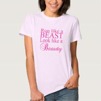 Run like a beast look like a beauty tshirt