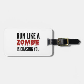 Run Like A Zombie Is Chasing You Luggage Tag
