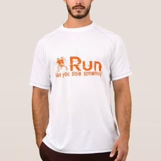 run...like you stole something! tshirt