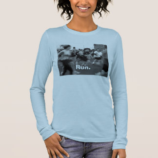 Run. Long Sleeve T-Shirt