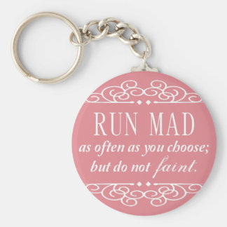 Run Mad Jane Austen Quote Keychain (Pale Pink)