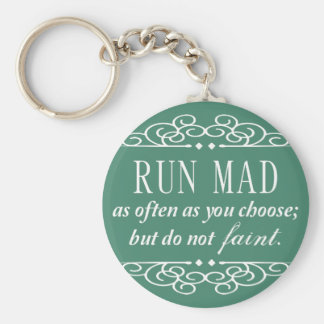 Run Mad Jane Austen Quote Keychain (Teal Green)