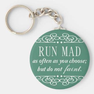 Run Mad Jane Austen Quote Keychain (Teal Green)