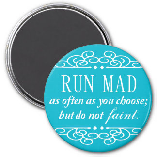 Run Mad Jane Austen Quote Magnet (Aqua Blue)