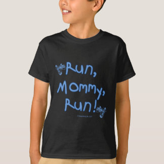 Run Mommy Run - Blue T-Shirt