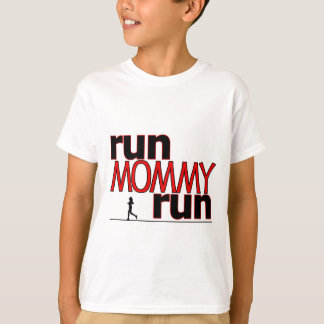 Run Mommy Run T-Shirt