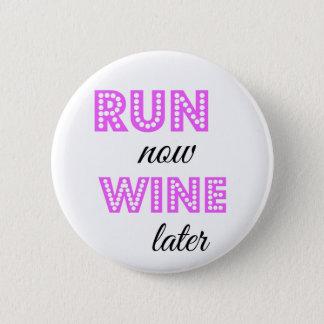 Run now, Wine later 6 Cm Round Badge