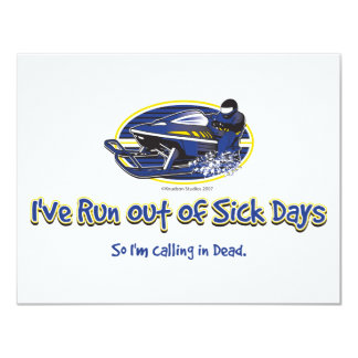 RUN-OUT-OF-SICK-DAYS-[Conve 11 Cm X 14 Cm Invitation Card