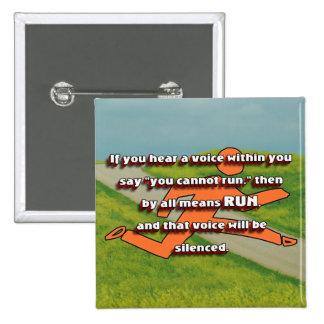 RUN - Silence the Voice  Inspirational CC Pinback Buttons