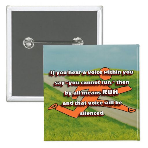 RUN - Silence the Voice  Inspirational CC Pinback Buttons