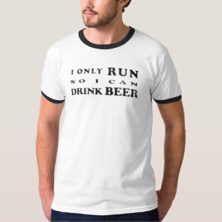 Run to Drink Beer T-Shirt