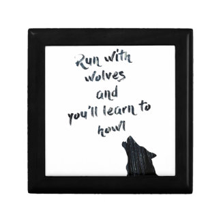 Run with wolves and you'll learn to  howl gift box