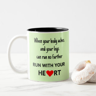 Run with your heart sports quote Two-Tone coffee mug