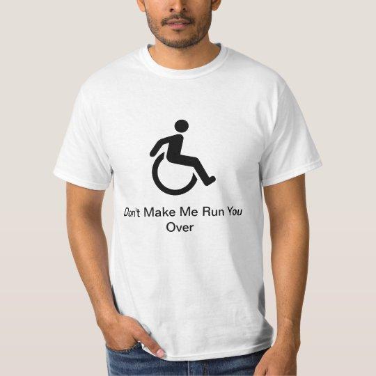 Run You Over T-Shirt