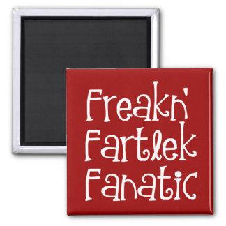 Runners Freakn Fartlek Fanatic Fridge Magnets