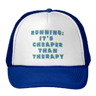 RUNNING:  CHEAPER THAN THERAPY Tshirts Trucker Hat