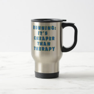 RUNNING:  CHEAPER THAN THERAPY Tshirts Stainless Steel Travel Mug