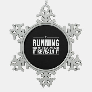 Running Doesnt Build Character Pewter Snowflake Decoration