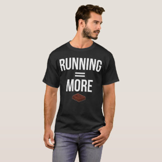 Running Equals More Brownies Cardio Workout T-Shirt