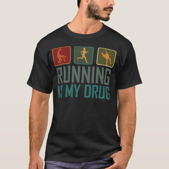 Running Is My  Drug T-Shirt