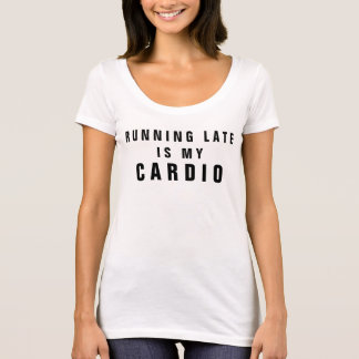 Running Late Funny T Shirt