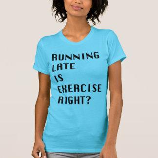 Running Late  T-Shirt
