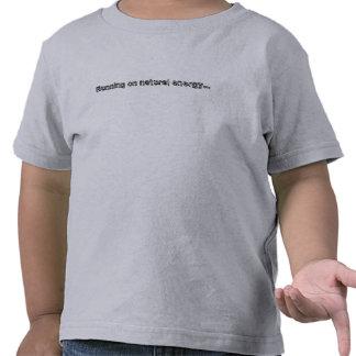 Running on natural energy... shirts