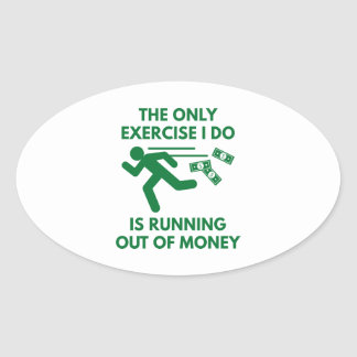 Running Out Of Money Oval Sticker