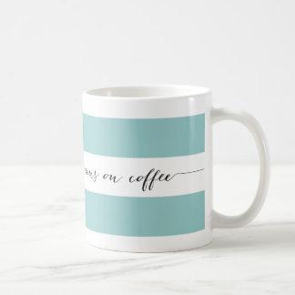 Runs on coffee striped mug, aqua coffee mug
