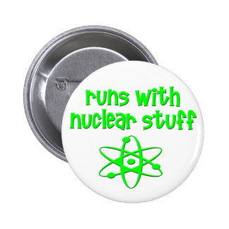 Runs With Nuclear Stuff 6 Cm Round Badge